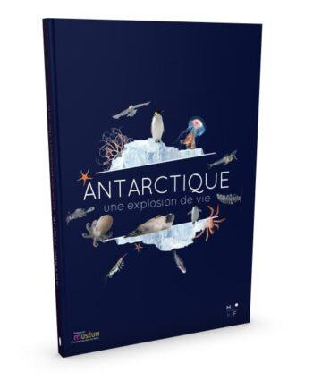 Antarctique, une explosion de vie - MkF éditions