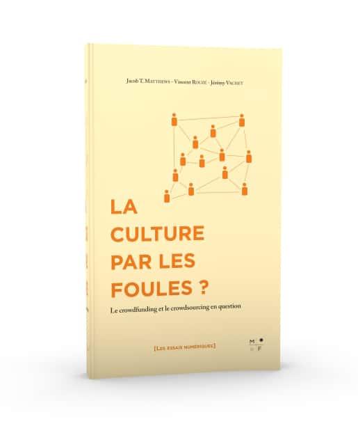 La Culture par les Foules ? - MkF éditions