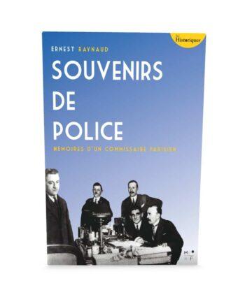 Couverture-Souvenirs de Police - Ernest Raynaud - MkF éditions