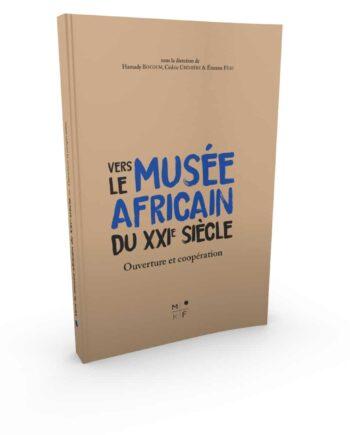Vers le musée africain du XXI siècle - Etienne Feau - Hamady Bocoum
