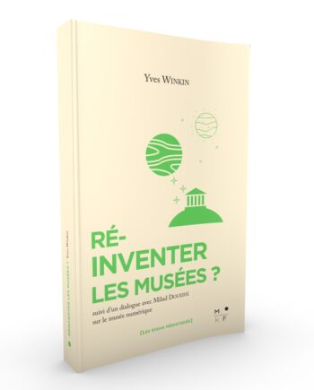 Réinventer les Musees - Yves Winkin