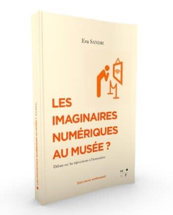 Imaginaires numériques musée - Eva Sandri - MkF