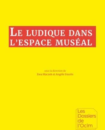 Ocim-2019-DossiersOcim-Le Ludique Dans LEspace Museal