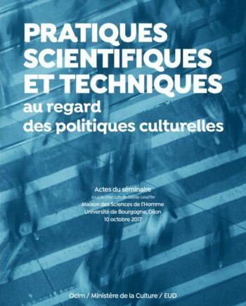Pratiques scientifiques et techniques au regard des politiques culturelles
